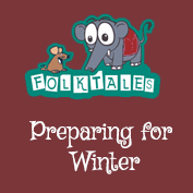 Indian Folk Tales: Preparing for Winter