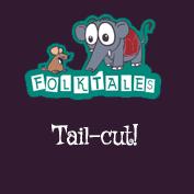 Indian Folk Tales: Tail-cut!