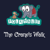 Indian Folk Tales: The Crane's Walk