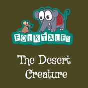 Indian Folk Tales:The Desert Creature