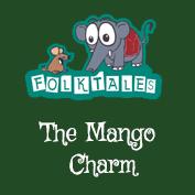 Indian Folk Tales:The Mango Charm