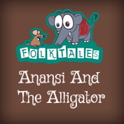 African Folk Tales: Anansi And The Alligator