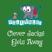 Indian Folk Tales: Clever Jackal Gets Away