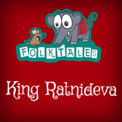 Indian Folk Tales: King Ratnideva