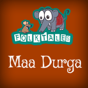 Indian Folk Tales: Maa Durga