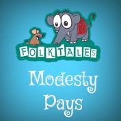 International Folk Tales: Modesty Pays
