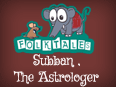 Indian Folk Tales: Subban, The Astrologer