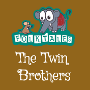 Indian Folk Tales: The Twin Brothers
