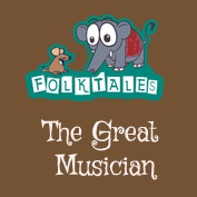 Indian Folk Tales: The Great Musician