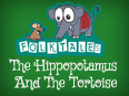 Indian Folk Tales: The Hippopotamus And The Tortoise