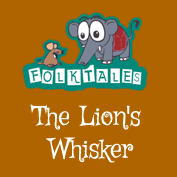 International Folk Tales: The Lion's Whisker