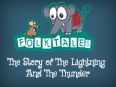 Indian Folk Tales: The Story of The Lightning And The Thunder