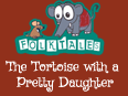Indian Folk Tales: The Tortoise With a Pretty Daughter