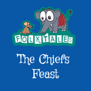 Indian Folk Tales: The Chief's Feast