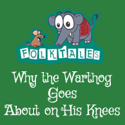 International Folk Tales: Why the Warthog Goes About on His Knees