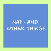 Nap And Other Things