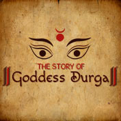 The Story of Goddess Durga