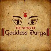 The Story of Goddess Durga