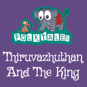 Indian Folk Tales: Thiruvazhuthan And The King