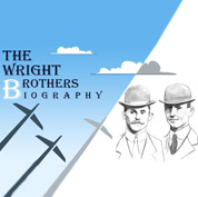The Wright Brothers - Biography