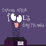 Famous April Fools Pranks