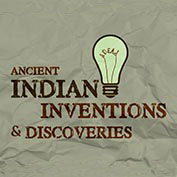 Ancient Indian Inventions and Discoveries