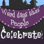 Weird Days that People Celebrate