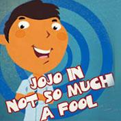 Jojo in Not So Much a Fool