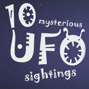 10 Mysterious UFO Sightings