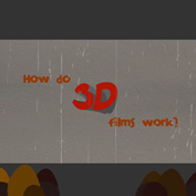 How do 3D Films Work?