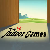Top 5 Indoor Games