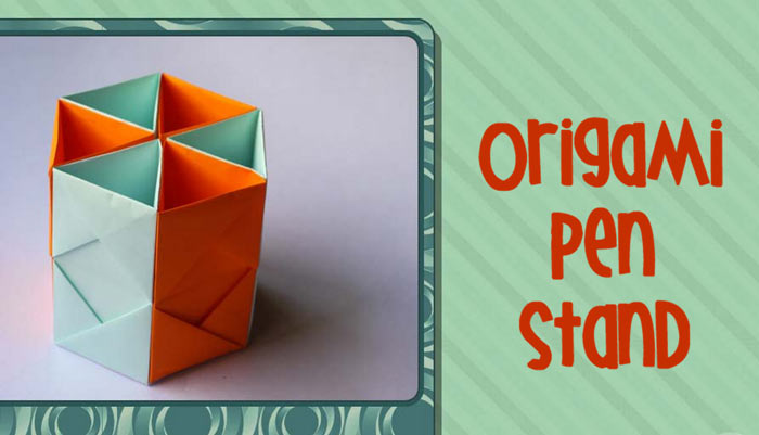 how to make an origami pen stand craft ideas for kids