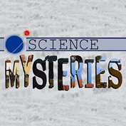 6 Unsolved Science Mysteries