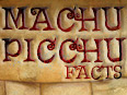 Machu Picchu Facts and History