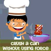 Crush a Can without Force