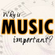 Why is Music Important?