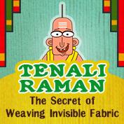 Tenali Raman : The Secret of Weaving Invisible Fabric