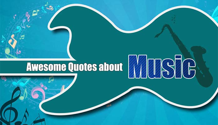 9 Awesome Music Quotes - General Knowledge