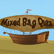 Mixed Bag : Knowledge Quiz