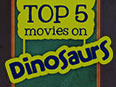 Top 5 Dinosaur Movies
