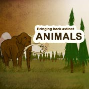 Bringing Back Extinct Animals