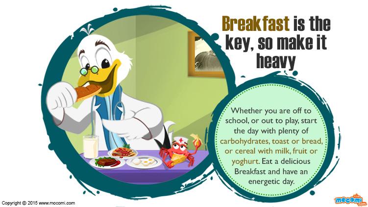 Breakfast is the key, so make it heavy
