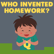 Who Invented Homework? - hp