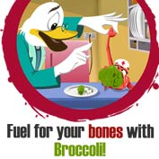 Fuel for your bones with Broccoli!