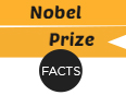 Nobel Prize Facts and History