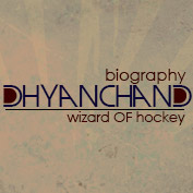 Dhyan Chand Biography - hp