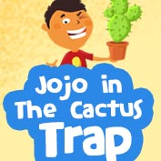 Jojo in The Cactus Trap