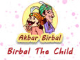 Akbar Birbal: Birbal The Child