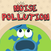 Noise Pollution Causes and Effects