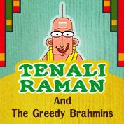 Tenali Raman And The Greedy Brahmins